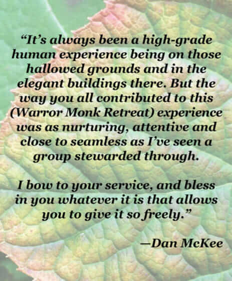 """I bow to your service, and bless in you whatever it is that allows you to give it so freely."" - Dan McKee"