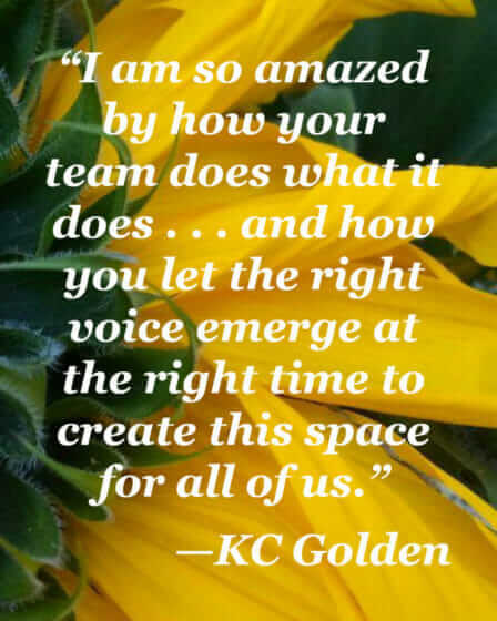 """I am amazed by your team"" -KC Golden"