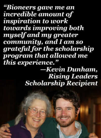 """""""Bioneers gave me an inspiration to improve myself and my community."""" - Kevin Dunham"""