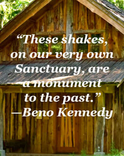 """These shakes, on our very own Sanctuary, are a monument to the past."" - Beno Kennedy"